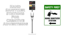 Hand Sanitizer Stations For Creative Advertising