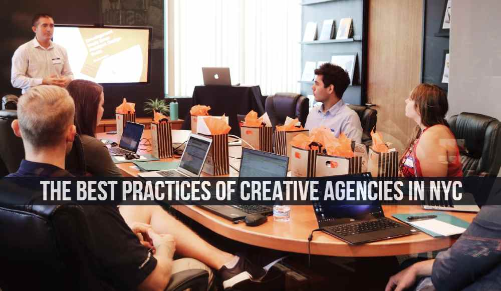 The Best Practices of Creative Agencies in NYC